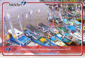 BKKBN Branding Kapal Nelayan sebagai Media Advokasi dan KIE