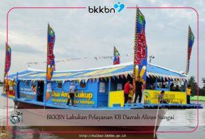 BKKBN Lakukan Pelayanan KB Daerah Aliran Sungai